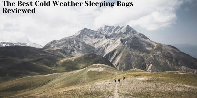 Reviews of the best cold weather sleeping bags